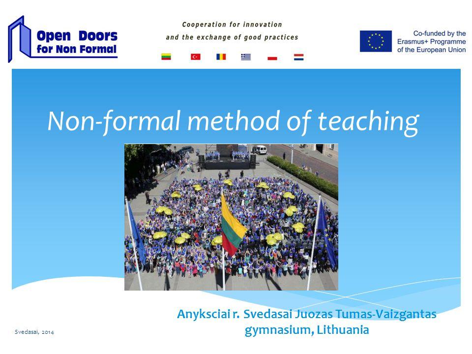Non-formal method of teaching Anyksciai r.