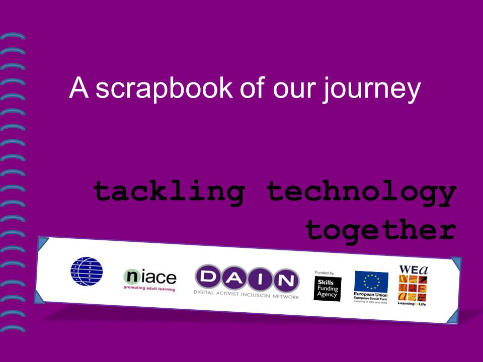 A scrapbook of our journey tackling technology together