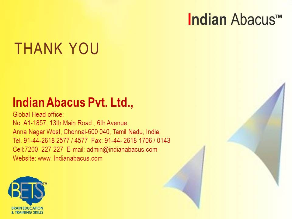 THANK YOU Indian Abacus Pvt. Ltd., Global Head office: No.