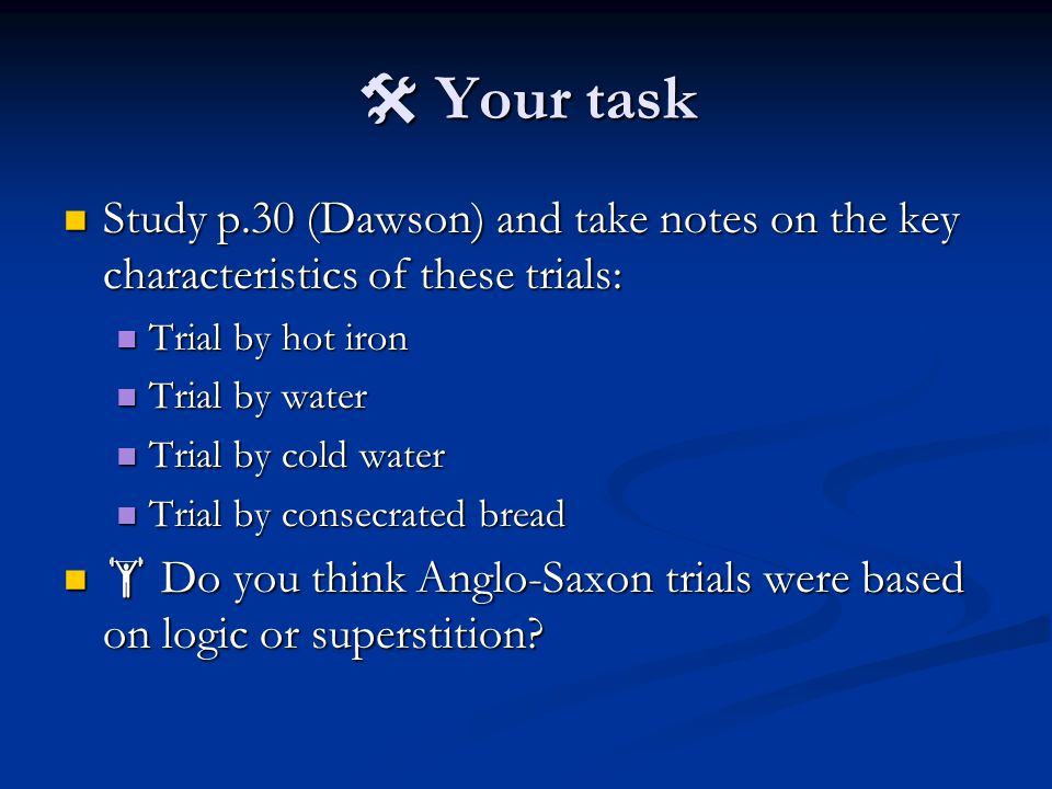  Your task Study p.30 (Dawson) and take notes on the key characteristics of these trials: Study p.30 (Dawson) and take notes on the key characteristi