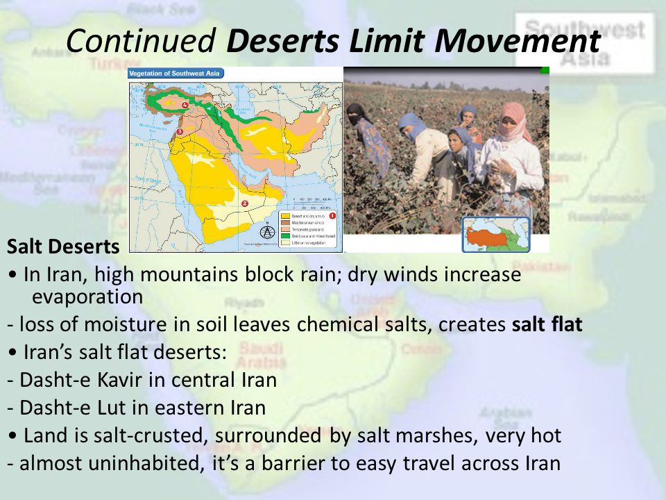 Continued Deserts Limit Movement Salt Deserts In Iran, high mountains block rain; dry winds increase evaporation - loss of moisture in soil leaves che