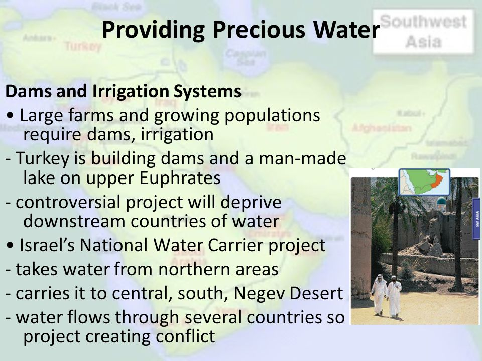 Providing Precious Water Dams and Irrigation Systems Large farms and growing populations require dams, irrigation - Turkey is building dams and a man-