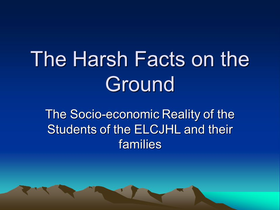 The Harsh Facts on the Ground The Socio-economic Reality of the Students of the ELCJHL and their families