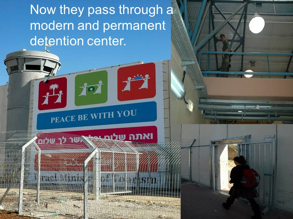 Now they pass through a modern and permanent detention center.