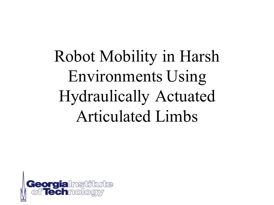 Objectives To Develop a Novel Approach to Robot Locomotion Suitable for Urban Search and Rescue Design and Construct Critical Subsystems in a Prototype Emphasis on Kinematics and Controls