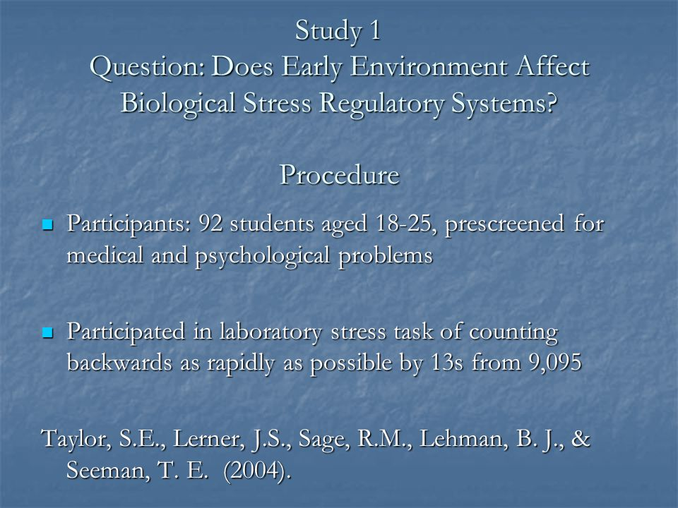 Study 1 Question: Does Early Environment Affect Biological Stress Regulatory Systems.
