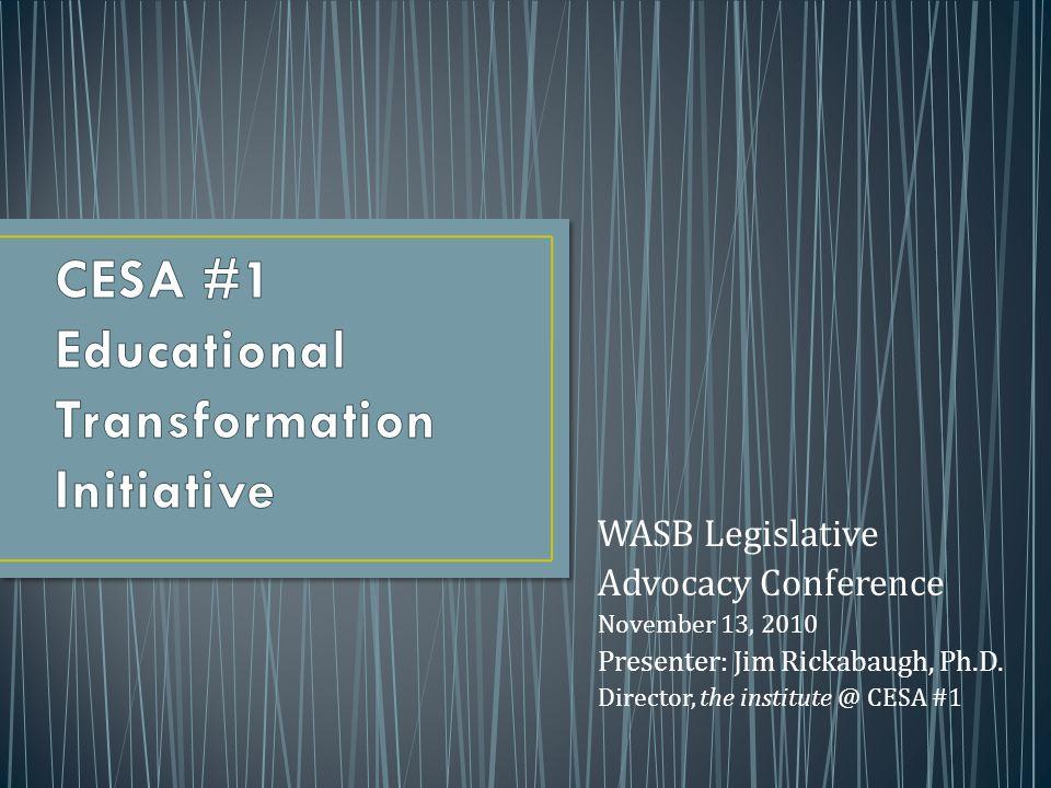 WASB Legislative Advocacy Conference November 13, 2010 Presenter: Jim Rickabaugh, Ph.D.