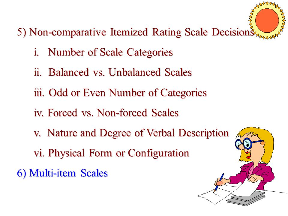 ) Non-comparative Itemized Rating Scale Decisions 5) Non-comparative Itemized Rating Scale Decisions i. Number of Scale Categories i. Number of Scale