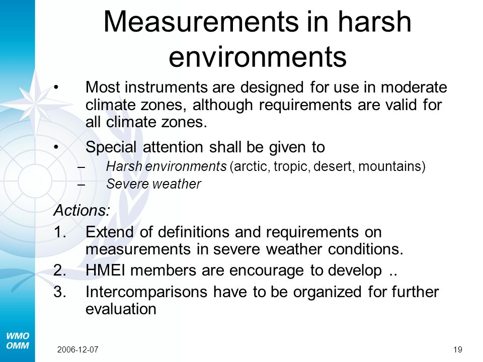 192006-12-07 Measurements in harsh environments Most instruments are designed for use in moderate climate zones, although requirements are valid for all climate zones.