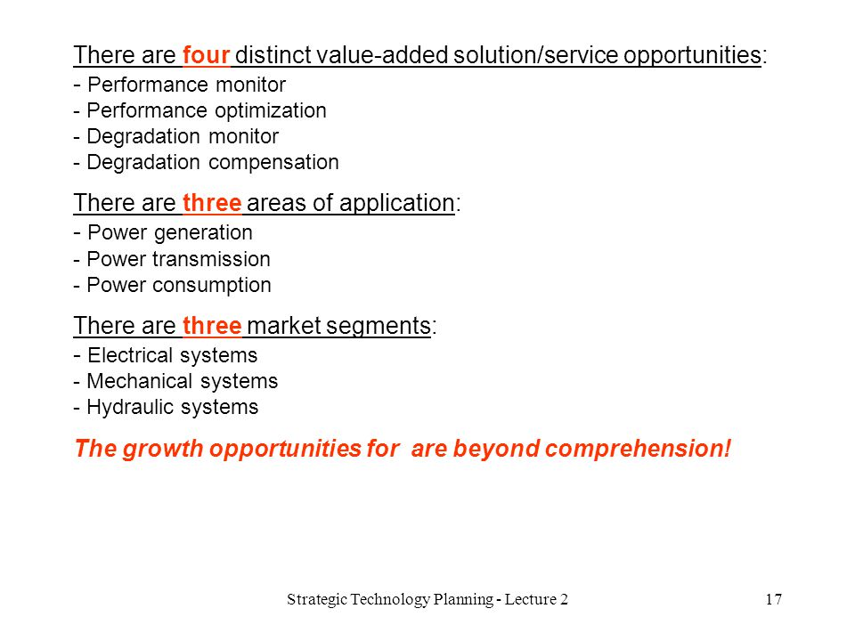 There are four distinct value-added solution/service opportunities: - Performance monitor - Performance optimization - Degradation monitor - Degradati