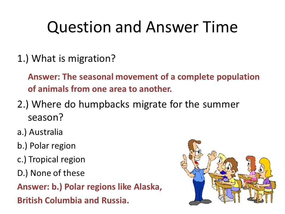 Question and Answer Time 1.) What is migration.
