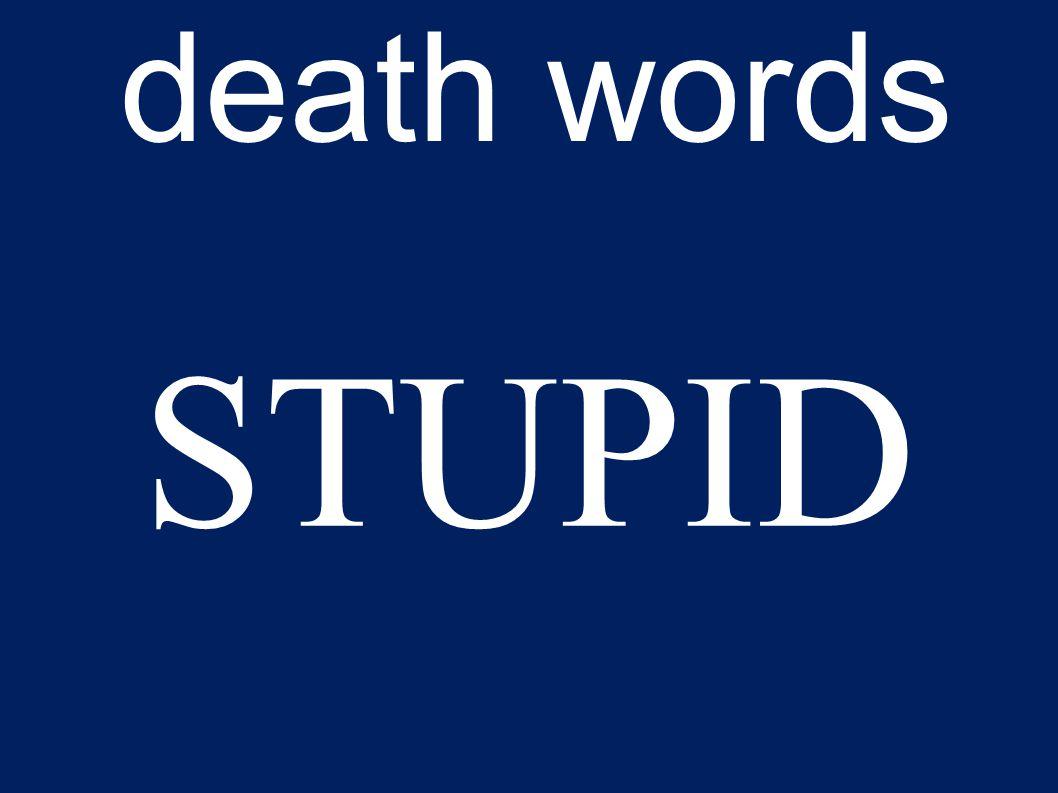 death words STUPID
