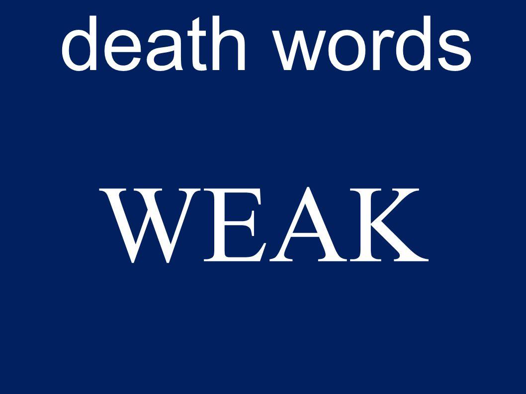 death words WEAK