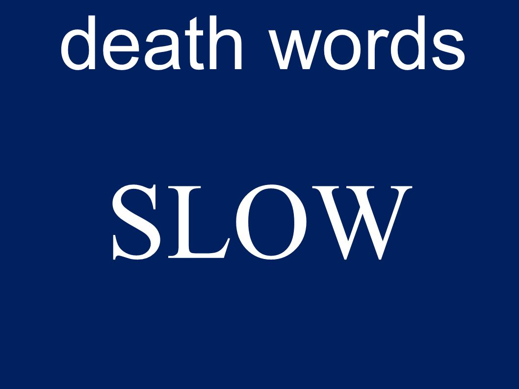 death words SLOW