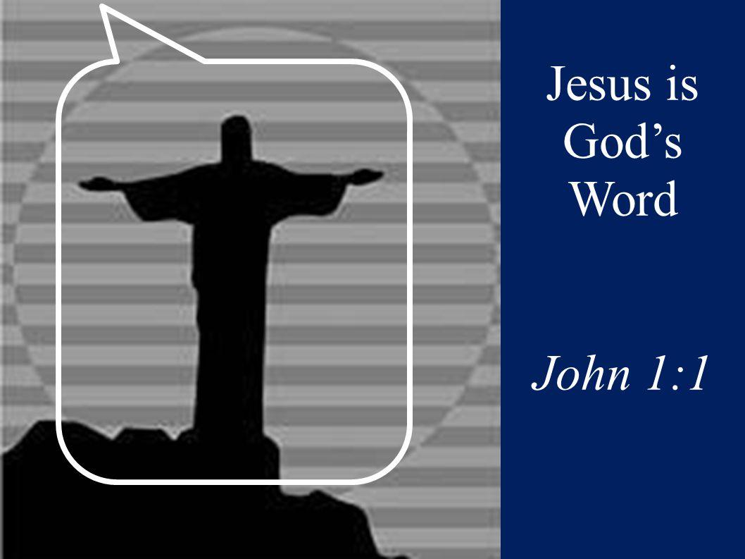 Jesus is God's Word John 1:1