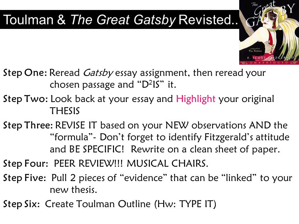 Step One: Reread Gatsby essay assignment, then reread your chosen passage and D 2 IS it.