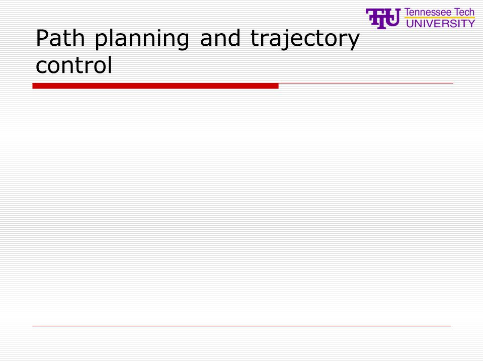 Path planning and trajectory control