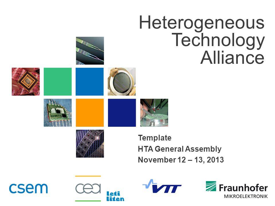Heterogeneous Technology Alliance Template HTA General Assembly November 12 – 13, 2013