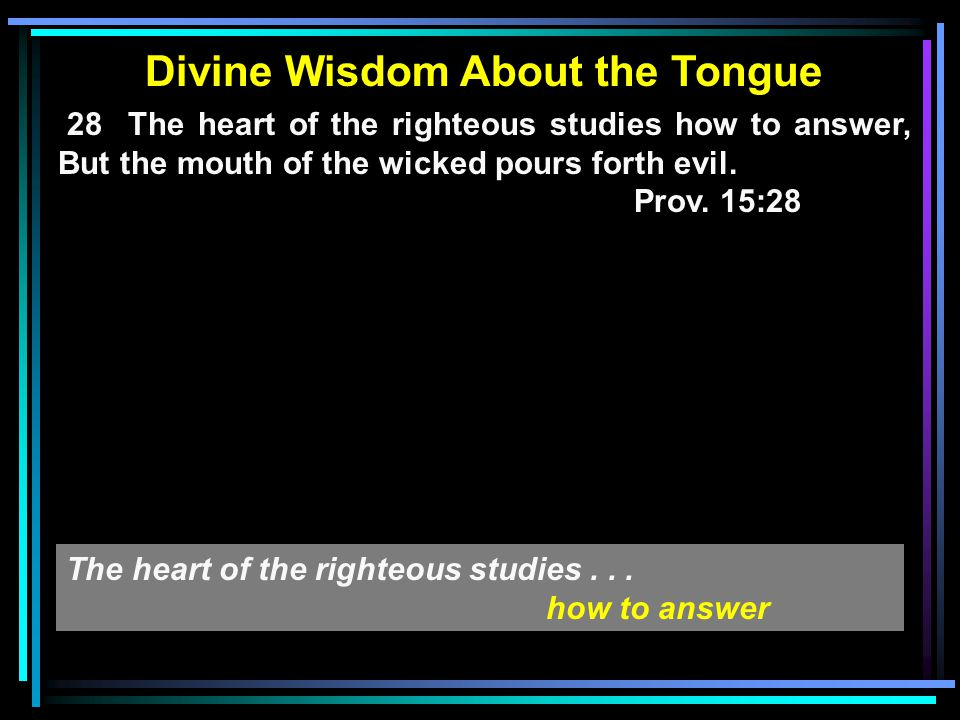 Your Word Have I Hid in My Heart The heart of the righteous studies... how to answer