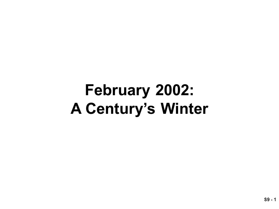 S9 - 1 February 2002: A Century's Winter