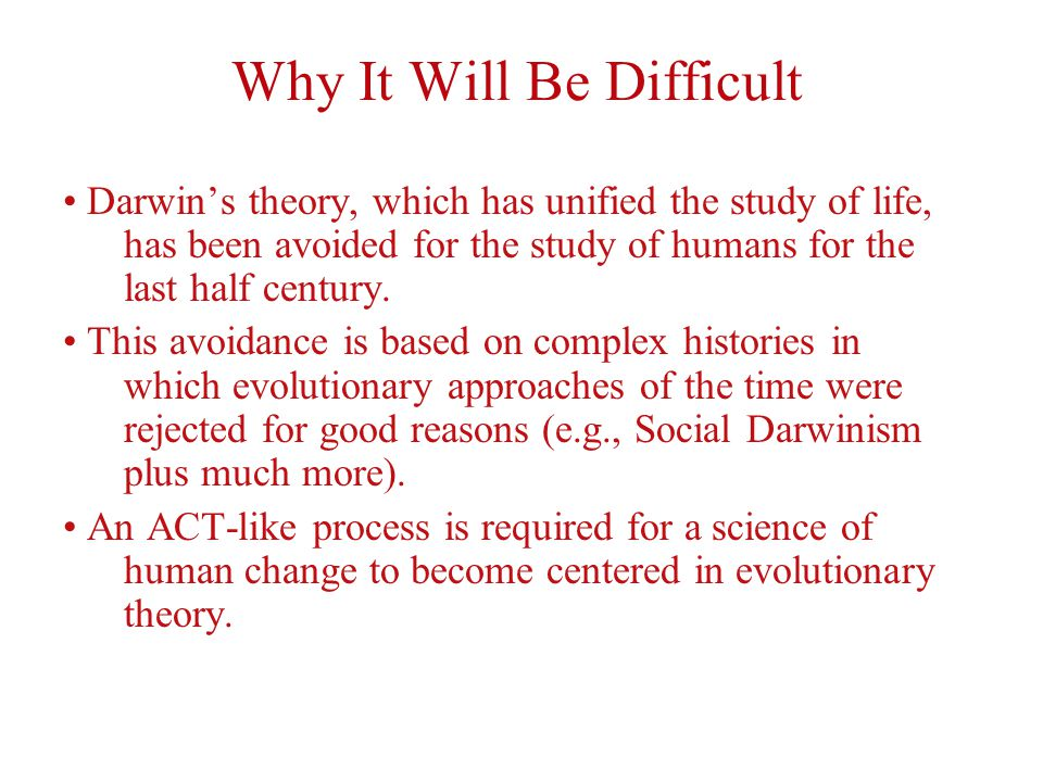 Why It Will Be Easy Evolutionary Science offers a powerful toolkit for the study of all traits in all species.