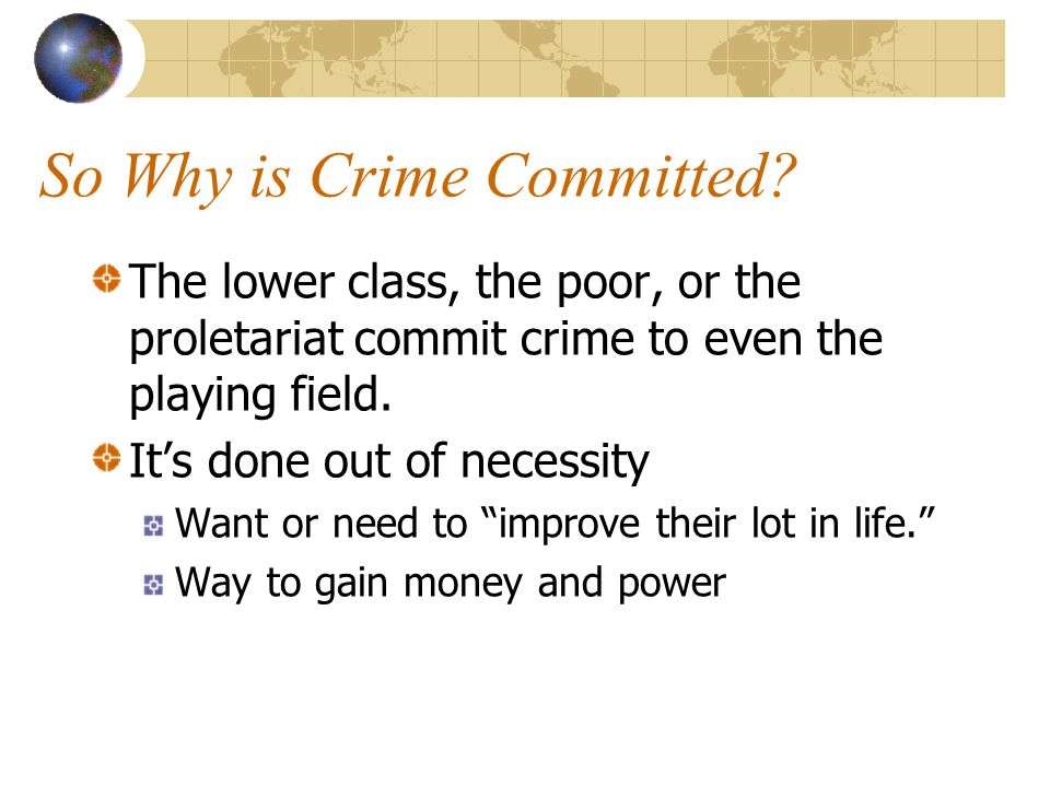 So Why is Crime Committed.