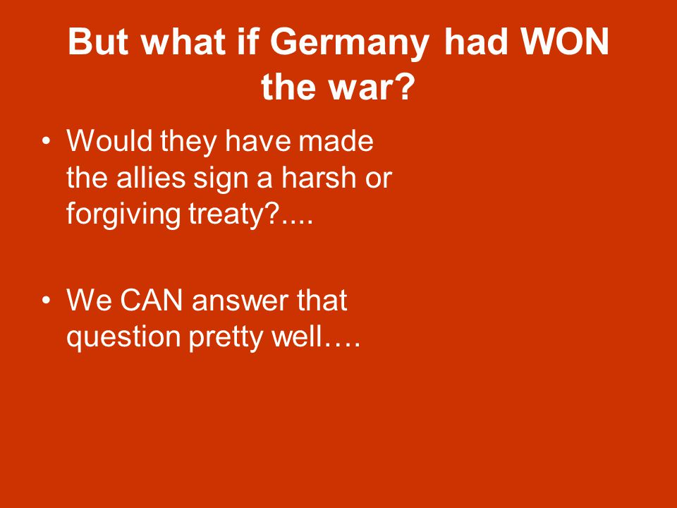 But what if Germany had WON the war.