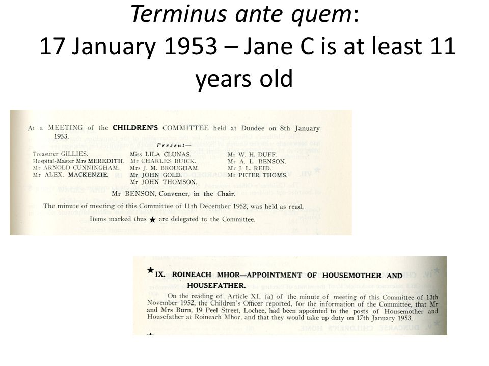 Terminus ante quem: 17 January 1953 – Jane C is at least 11 years old