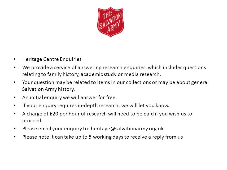 Heritage Centre Enquiries We provide a service of answering research enquiries, which includes questions relating to family history, academic study or