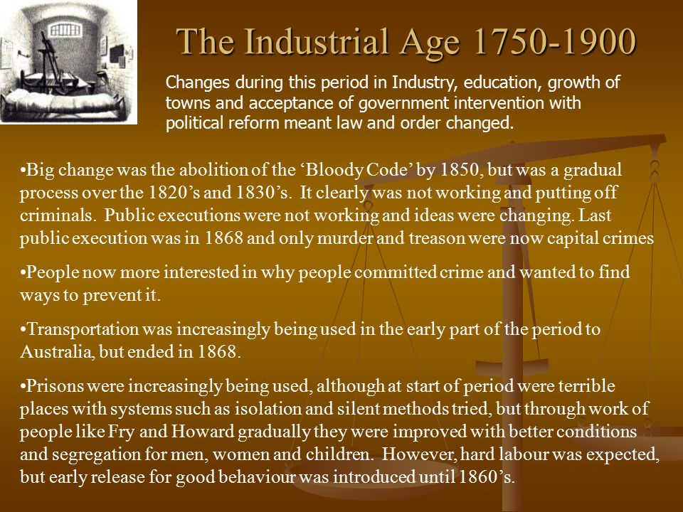 The Industrial Age 1750-1900 Changes during this period in Industry, education, growth of towns and acceptance of government intervention with politic