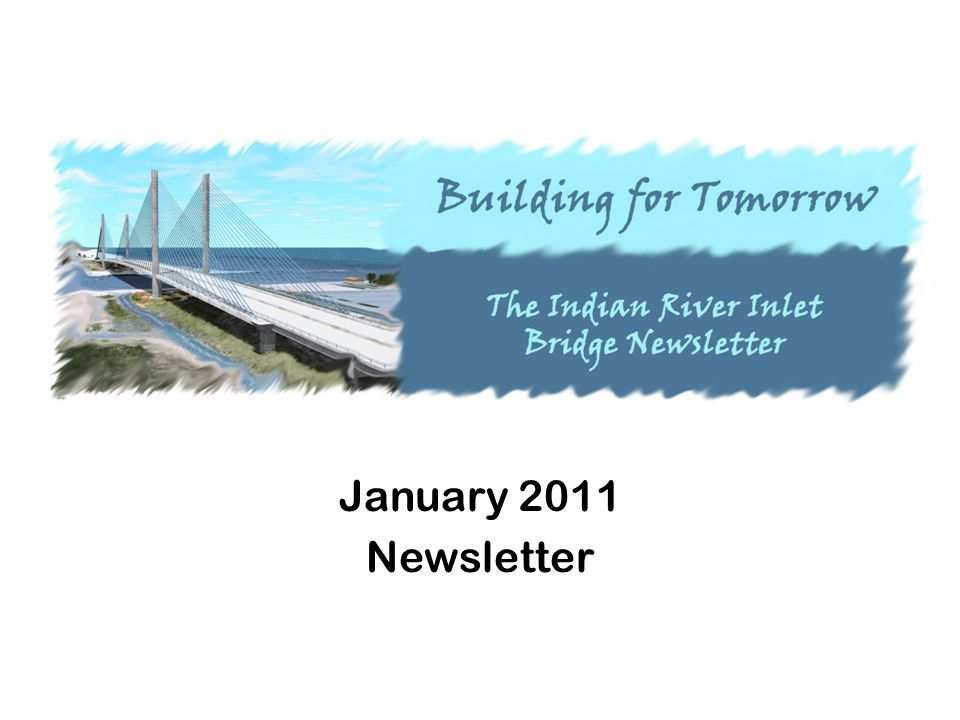 Photos from the Job Site Have a great winter from all of us at the Indian River Inlet Bridge!