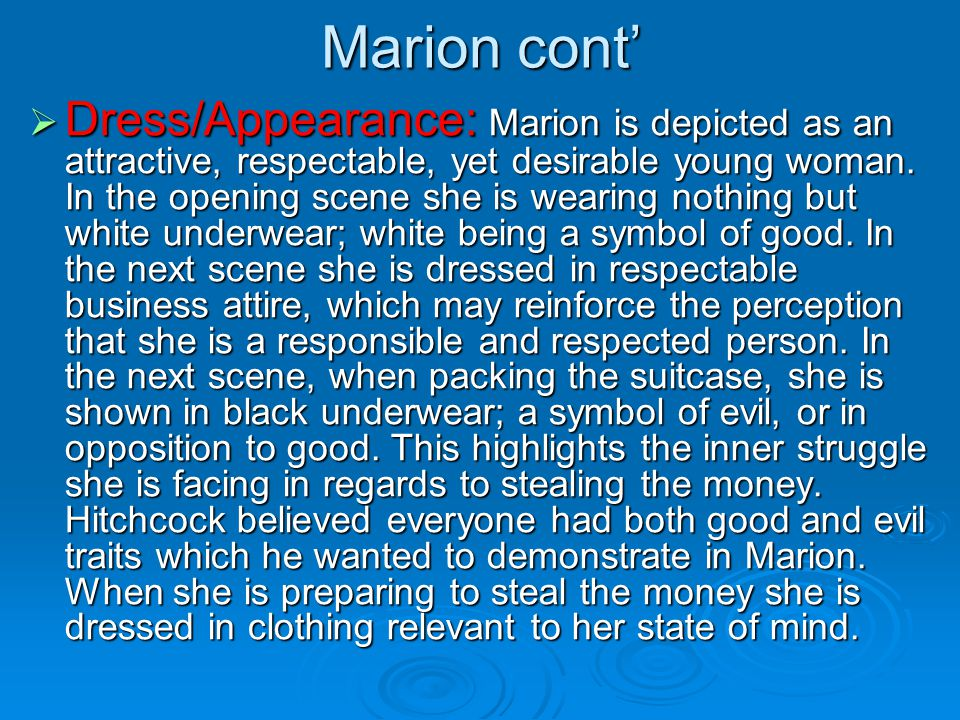 Marion cont'  Dress/Appearance: Marion is depicted as an attractive, respectable, yet desirable young woman. In the opening scene she is wearing noth