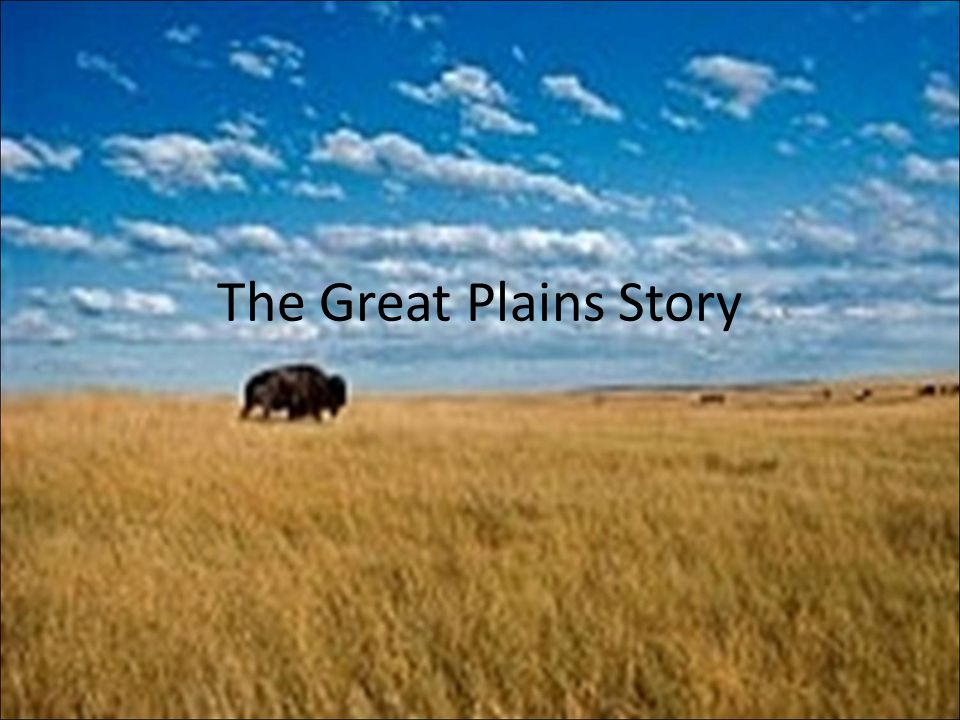 The Great Plains Story