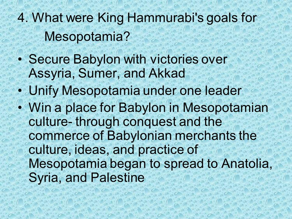 5.What were the basic principles of Hammurabi s Code.