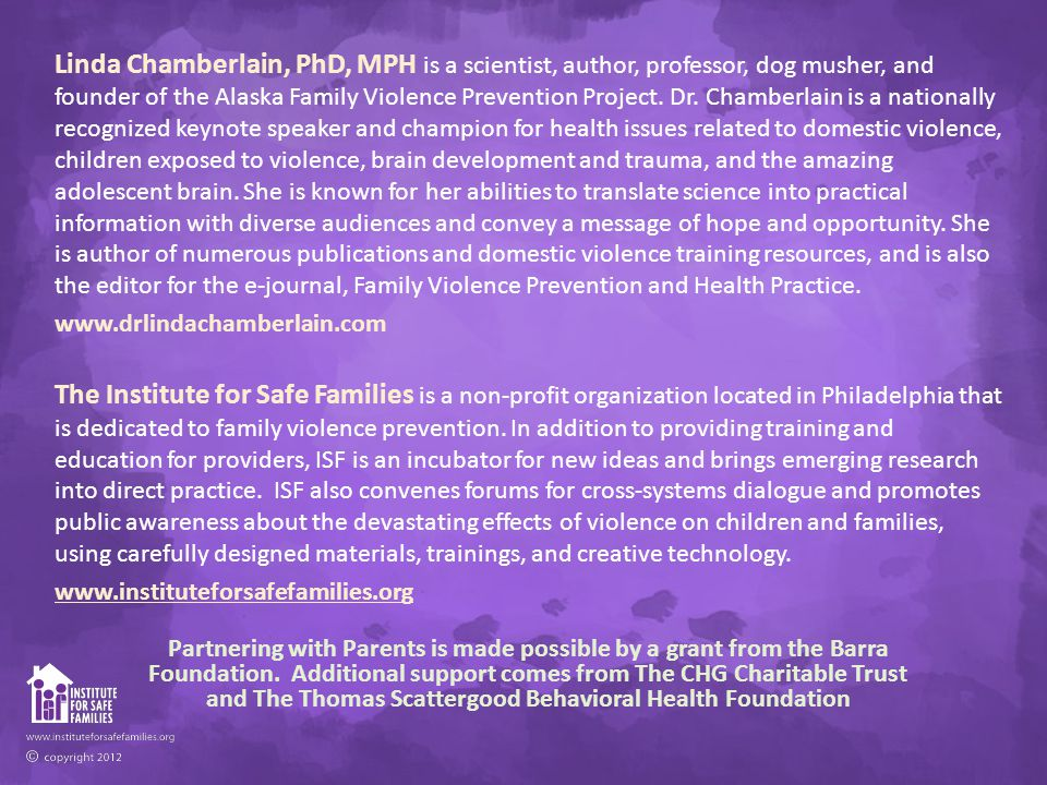 Linda Chamberlain, PhD, MPH is a scientist, author, professor, dog musher, and founder of the Alaska Family Violence Prevention Project.