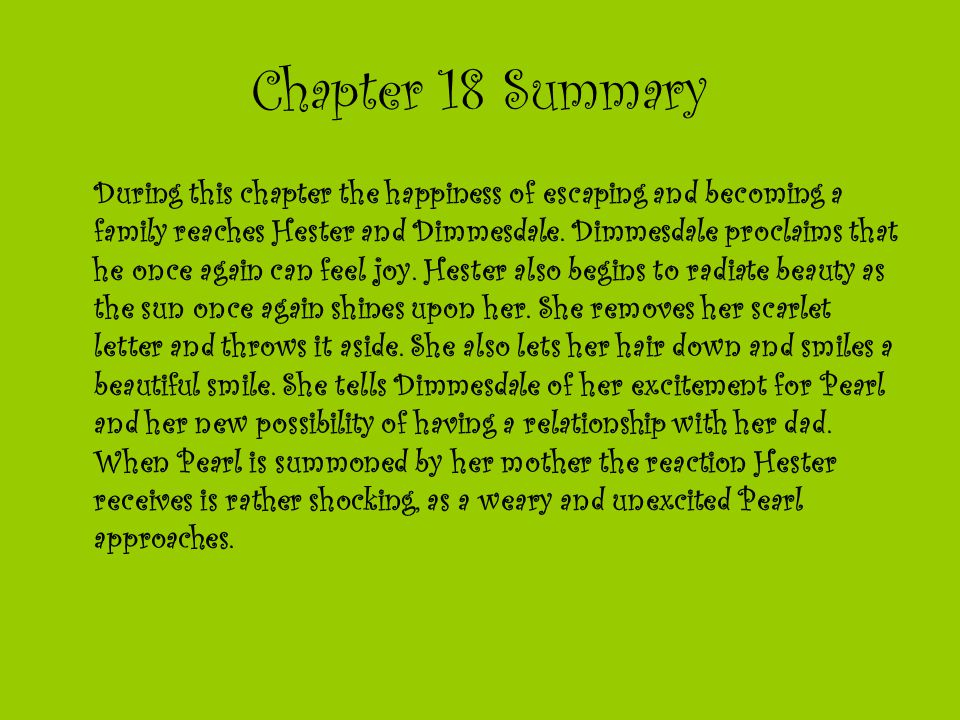 Themes of this chapter Pearls unenthusiastic reaction to her mother signifies that there is something wrong with Hester and Dimmesdale's plan.