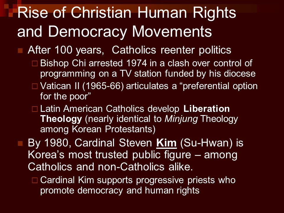 Rise of Christian Human Rights and Democracy Movements After 100 years, Catholics reenter politics  Bishop Chi arrested 1974 in a clash over control