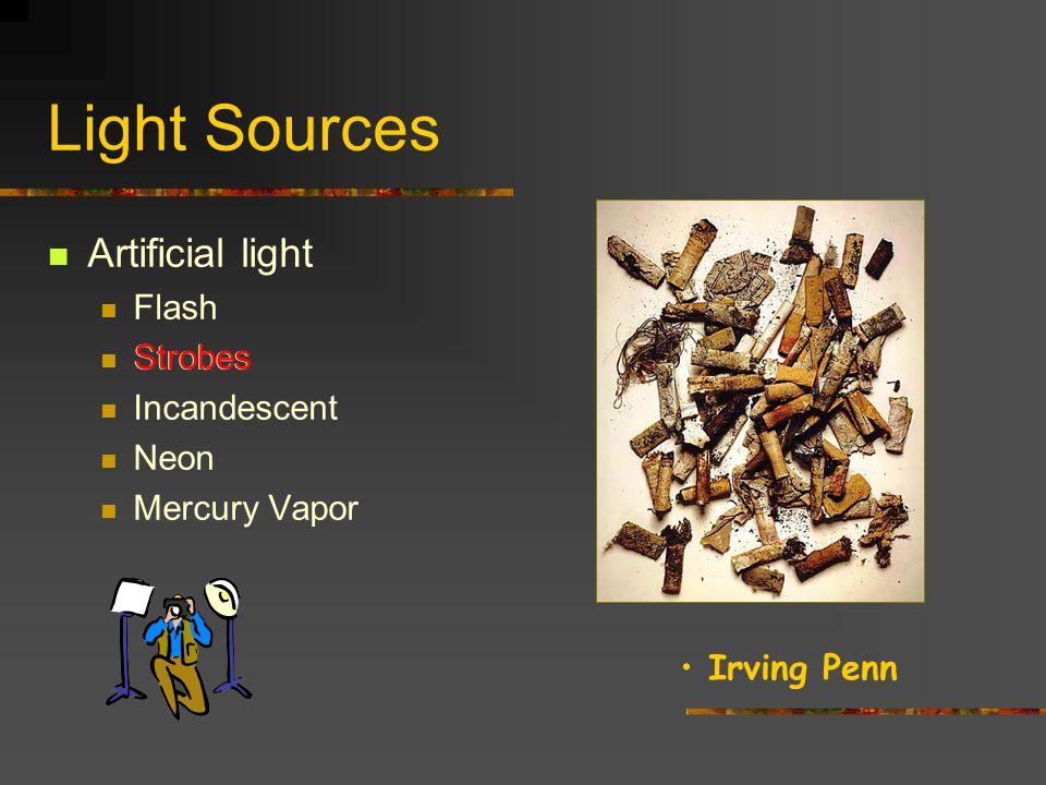 Light Sources Artificial light Flash Strobes Incandescent Neon Mercury Vapor Flash David Bailey