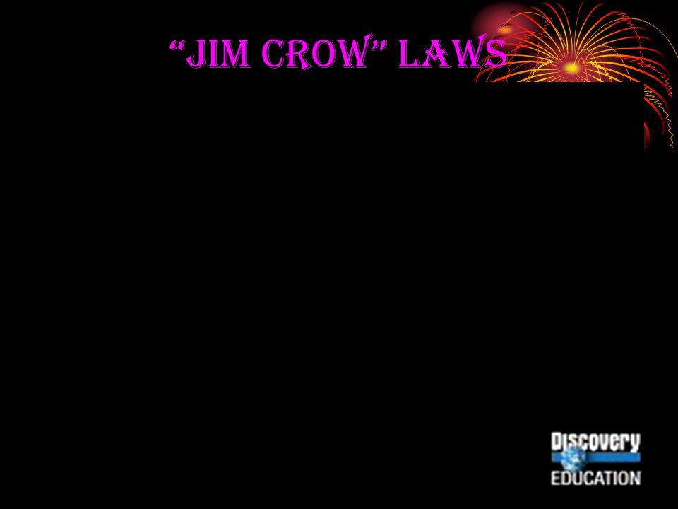 """""""JIM CROW"""" LAWS"""