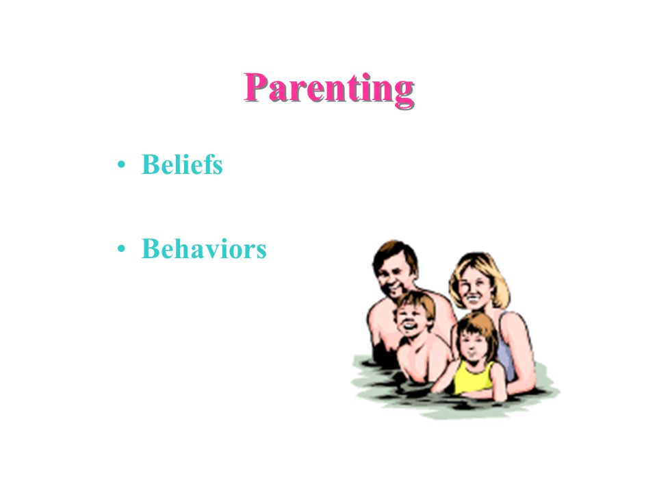 Parenting Beliefs Behaviors