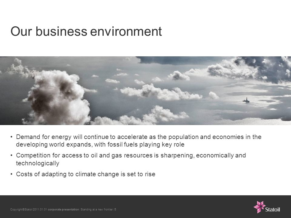 Copyright©Statoil 2011.01.01 corporate presentation: Standing at a new frontier /26 Quarterly effects on production 1 Expected natural decline, Gullfaks C06 well and rig issues, reallocation from 2Q (20' boed), other 2 Ormen Lange oil and gas impact Changes 3Q 2009 to 3Q 2010 per category