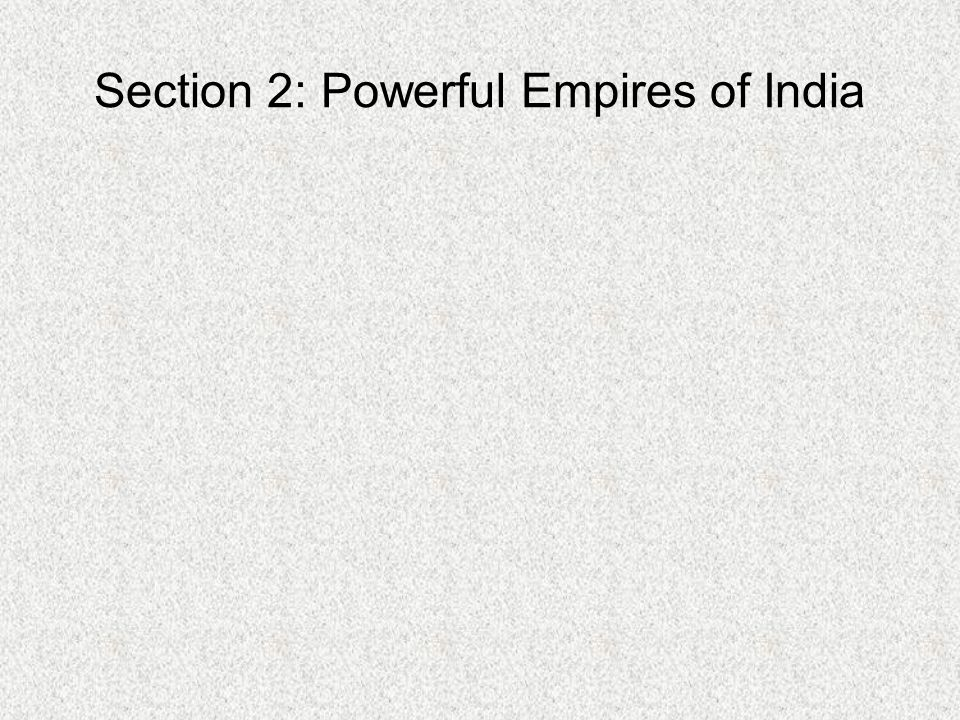 Section 2: Powerful Empires of India