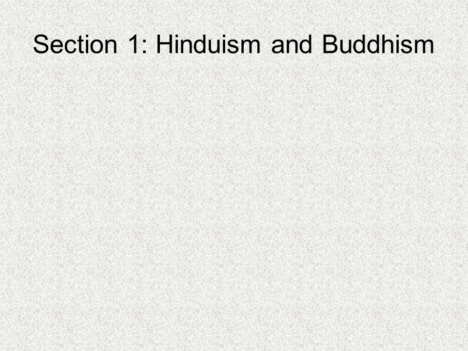 Section 1: Hinduism and Buddhism