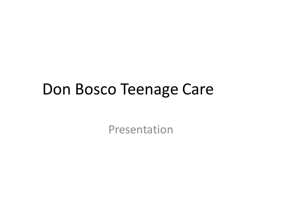 Don Bosco Teenage Care Presentation