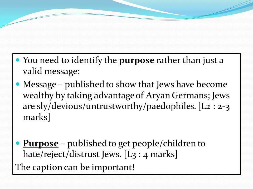You need to identify the purpose rather than just a valid message: Message – published to show that Jews have become wealthy by taking advantage of Ar