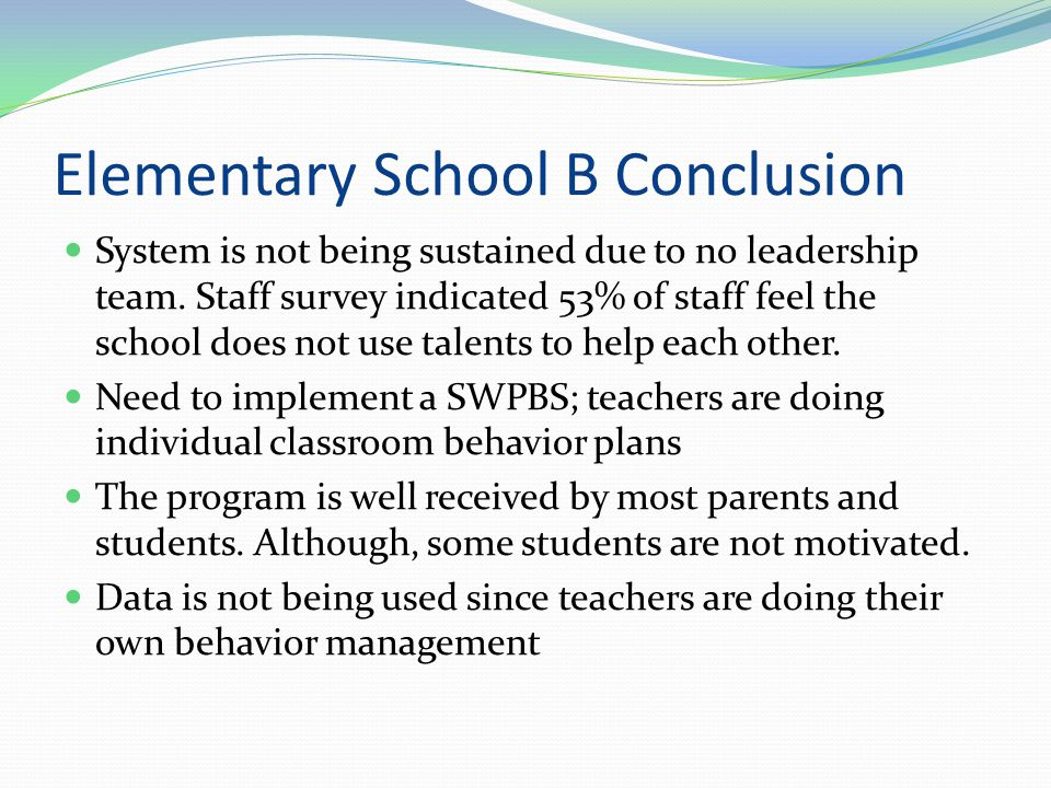 Elementary School A Conclusion System is being sustained due to the strong leadership team.