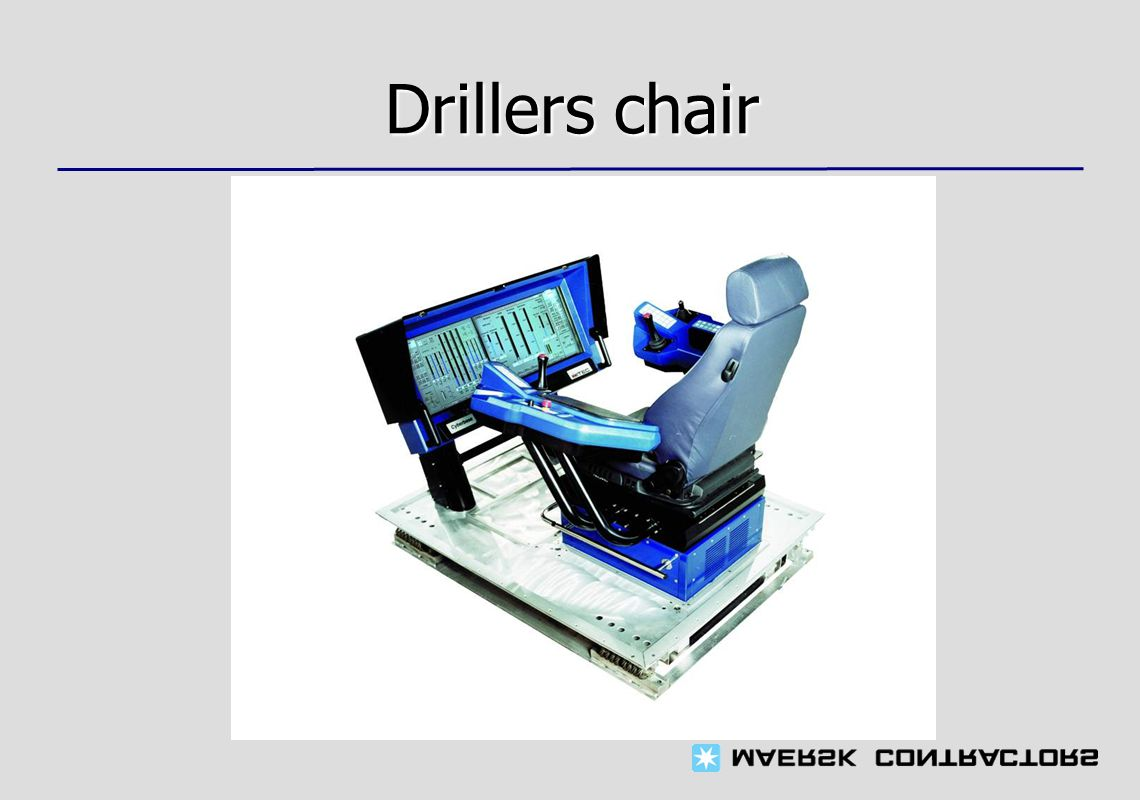 Drillers chair