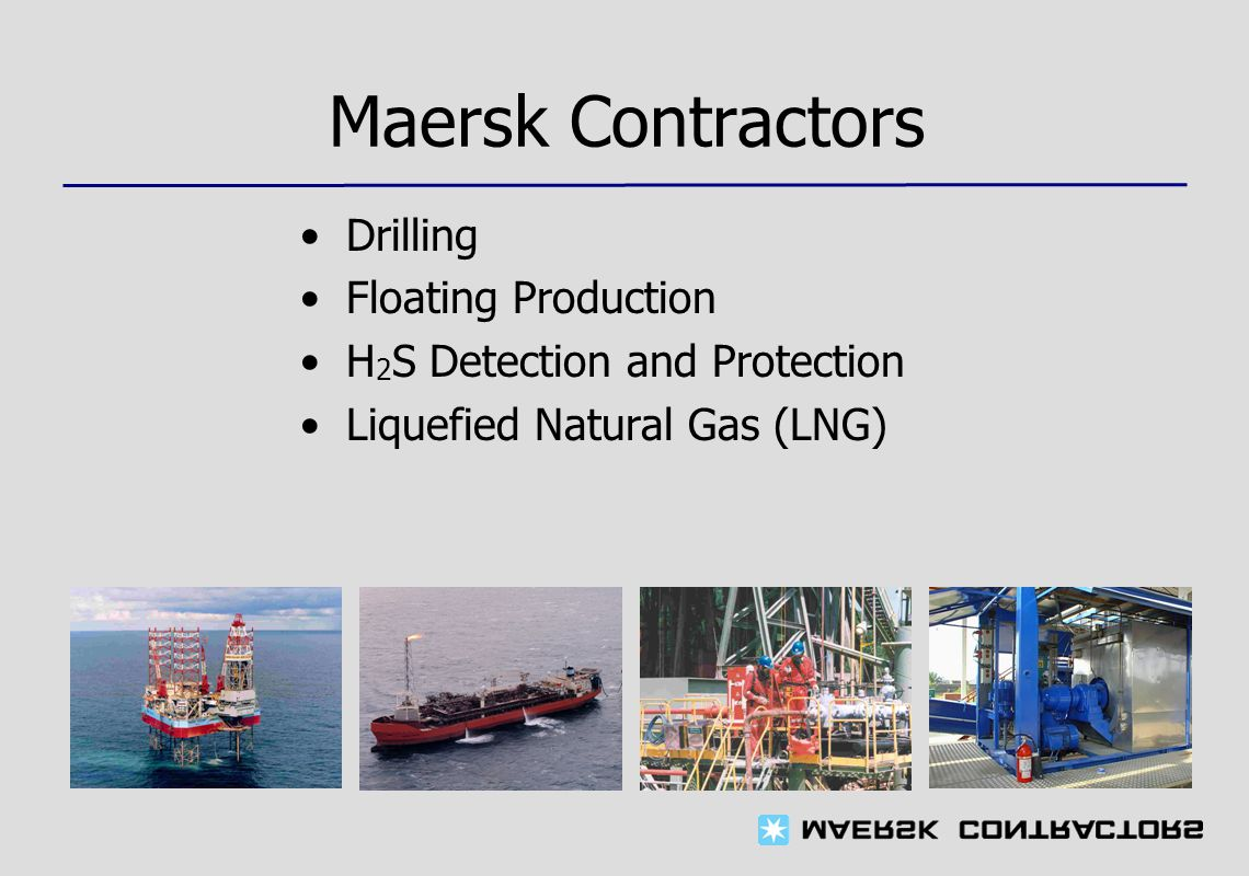 Maersk Contractors Drilling Floating Production H 2 S Detection and Protection Liquefied Natural Gas (LNG)