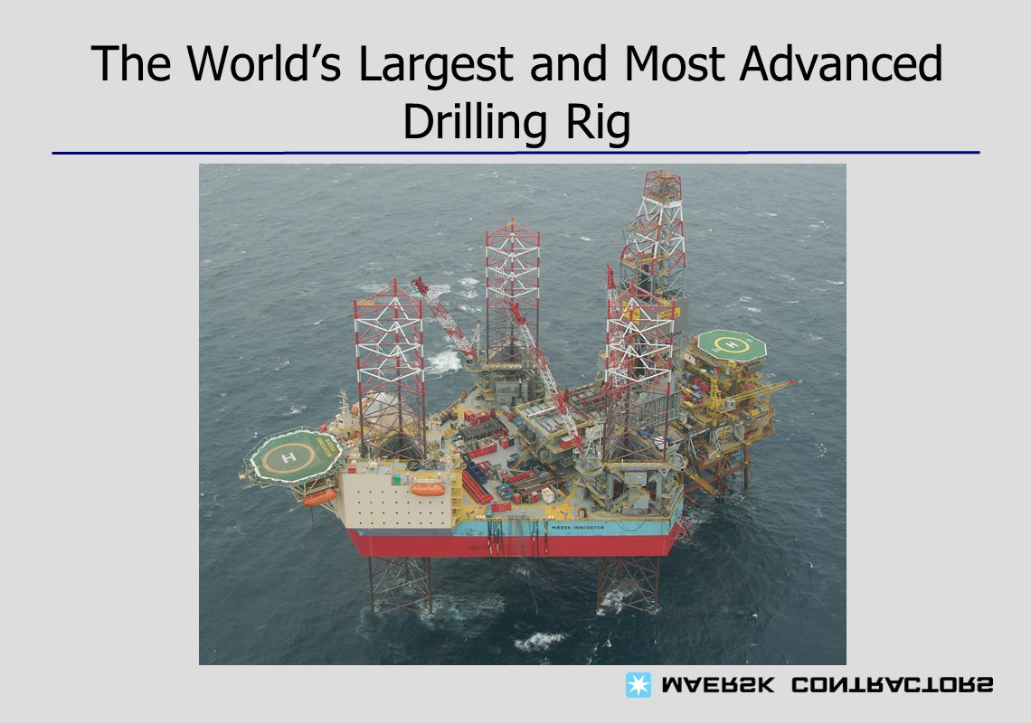 The World's Largest and Most Advanced Drilling Rig