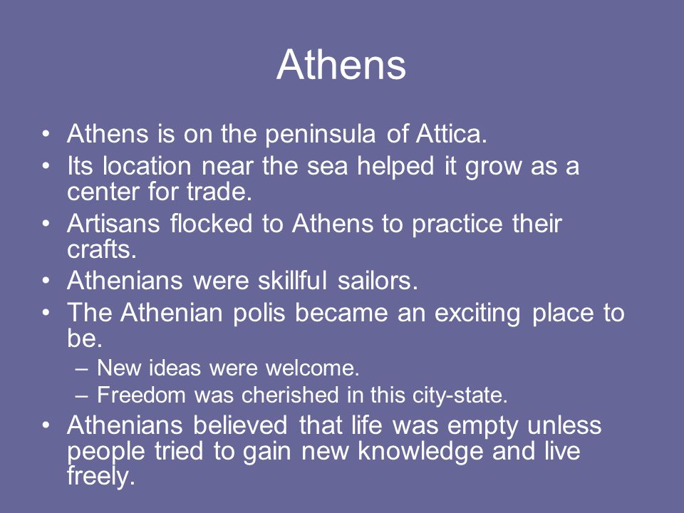 Athens Athens is on the peninsula of Attica.